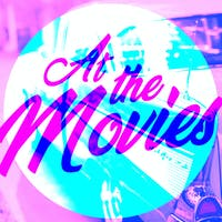 At the Movies is Coming!
